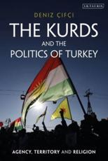 The Kurds and the Politics of Turkey