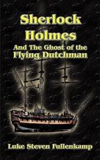 Sherlock Holmes and the Ghost of the Flying Dutchman