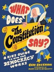 What Does the Constitution Say? (Kids Edition)
