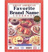 Great American Favorite Brand Name Cookbook
