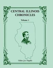 Central Illinois Chronicles, Volume 1