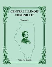 Central Illinois Chronicles, Volume 2