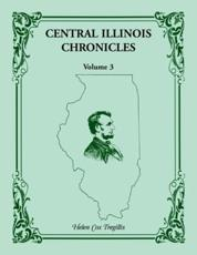 Central Illinois Chronicles, Volume 3