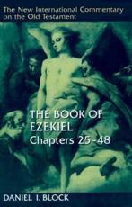 The Book of Ezekiel - Daniel I. Block