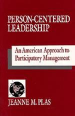 Person-Centered Leadership - Jeanne M Plas