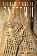 The Campaigns of Sargon II, King of Assyria, 721-705 B.C