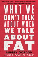 What We Dont Talk About When We Talk About Fat