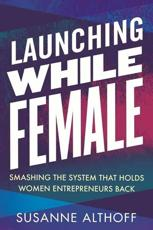Launching While Female