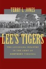 Lee's Tigers: The Louisiana Infantry in the Army of Northern Virginia (Revised)