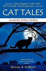 Cat Tales: Fantastic Feline Fiction - Scithers, George
