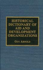Historical Dictionary of Aid and Development Organizations