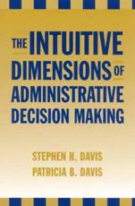The Intuitive Dimensions of Administrative Decision Making