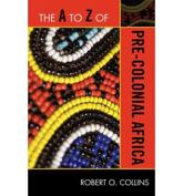 The A to Z of Pre-Colonial Africa