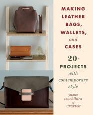 Making Leather Bags, Wallets, and Cases