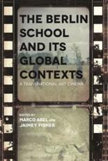 The Berlin School and Its Global Contexts