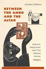 ISBN: 9780814635599 - Between the Ambo and the Altar: Year C