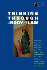 Thinking Through the Body of the Law - Pheng Cheah (editor), David Fraser (editor), Judith Grbich (editor)