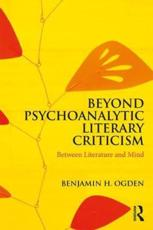 Beyond Psychoanalytic Literary Criticism