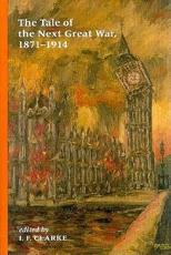 The Tale of the Next Great War, 1871-1914