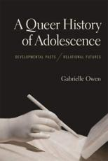 A Queer History of Adolescence