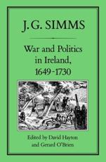 War and Politics in Ireland, 1649-1730