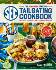 The All-New Official SEC Tailgating Cookbook