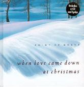 When Love Came Down at Christmas