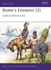 Rome's Enemies. 2 Gallic and British Celts