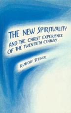The New Spirituality and the Christ Experience of the Twentieth Century