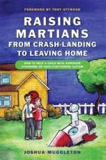 Raising Martians from Crash-Landing to Leaving Home