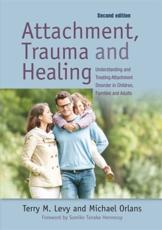 Attachment, Trauma, and Healing