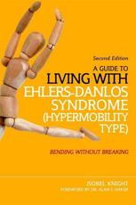 A Guide to Living With EhlersDanlos Syndrome (Hypermobility Type)