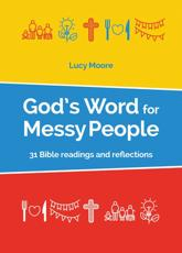 God's Word for Messy People