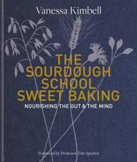 The Sourdough School Sweet Baking