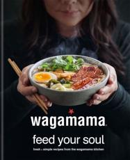 Wagamama - Feed Your Soul
