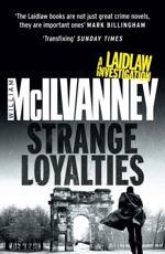 Strange Loyalties: A Laidlaw Investigation (Laidlaw Trilogy)