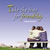 Take the Time for Friendship