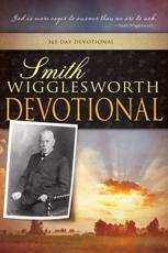 Smith Wigglesworth Devotional - Smith Wigglesworth
