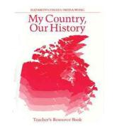 My Country, Our History: Canada from 1914 to the Present - Teacher's Resource Book