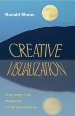 Creative Visualization - Ronald Shone