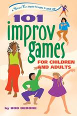 101 Improv Games for Children and Adults