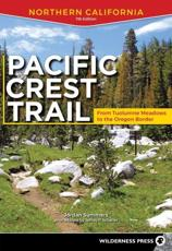 Pacific Crest Trail. Northern California, from Tuolumne Meadows to the Oregon Border
