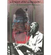 Chris McGregor and the Brotherhood of Breath: My Life With a South African Jazz Pioneer