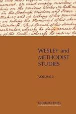 Wesley and Methodist Studies, Vol. 2