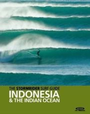The Stormrider Surf Guide. Indonesia and the Indian Ocean