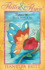Flittin' & Flyin' - Jeanetta Britt (author)
