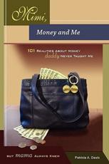 Mimi, Money and Me, 101 Realities About Money Daddy Never Taught Me But Mama Always Knew