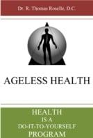 Ageless Health: Health Is a Do-it-to-yourself Program