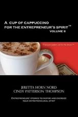 A Cup of Cappuccino for the Entrepreneur's Spirit Volume II