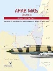 Arab MiGs. Volume 6 October 1973 War, Part 2